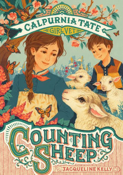 Counting Sheep: Calpurnia Tate, Girl Vet book