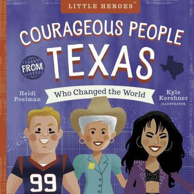 Courageous People from Texas Who Changed the World book