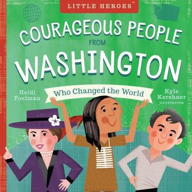 Courageous People from Washington Who Changed the World book