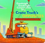 Crane Truck's Opposites book