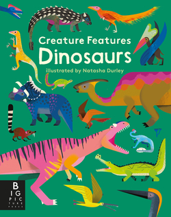 Creature Features: Dinosaurs book