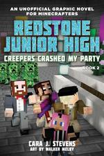 Creepers Crashed My Party: Redstone Junior High book