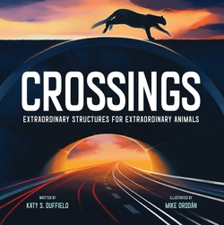 Crossings: Extraordinary Structures for Extraordinary Animals book