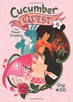Cucumber Quest: The Flower Kingdom book