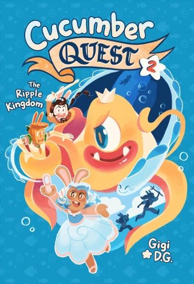 Cucumber Quest: The Ripple Kingdom book