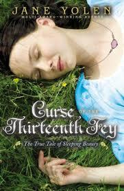 Curse of the Thirteenth Fey: The True Tale of Sleeping Beauty book