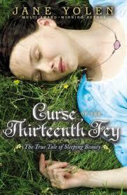 Curse of the Thirteenth Fey: The True Tale of Sleeping Beauty book
