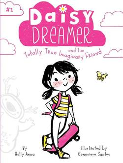 Daisy Dreamer and the Totally True Imaginary Friend, Volume 1 book