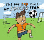 Day Dad Joined My Soccer Team, The book