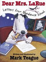 Dear Mrs. Larue: Letters from Obedience School: Letters from Obedience School book