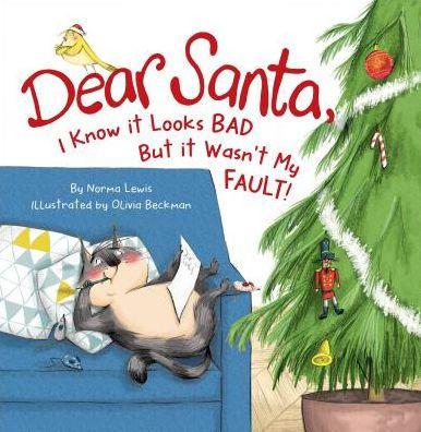 Dear Santa, I Know it Looks Bad, But it Wasn't My Fault book