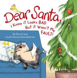 Dear Santa, I Know it Looks Bad, But it Wasn't My Fault book