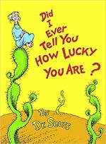 Did I Ever Tell You How Lucky You Are? book