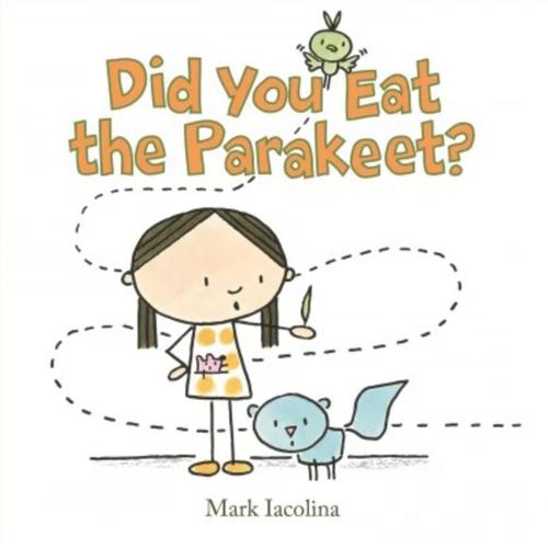 Did You Eat the Parakeet? book