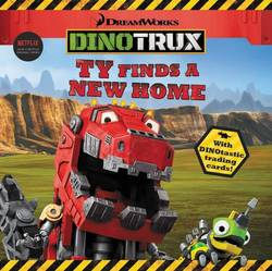 Dinotrux: Ty Finds a New Home book