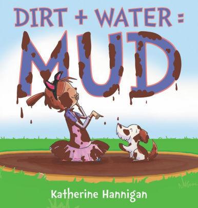 Dirt + Water = Mud book