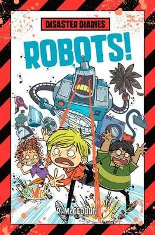 Disaster Diaries: Robots! book