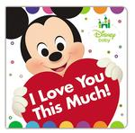 Disney Baby I Love You This Much! book