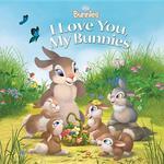Disney Bunnies I Love You, My Bunnies book