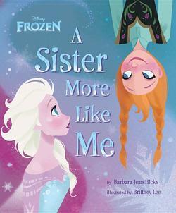 Disney Frozen a Sister More Like Me book