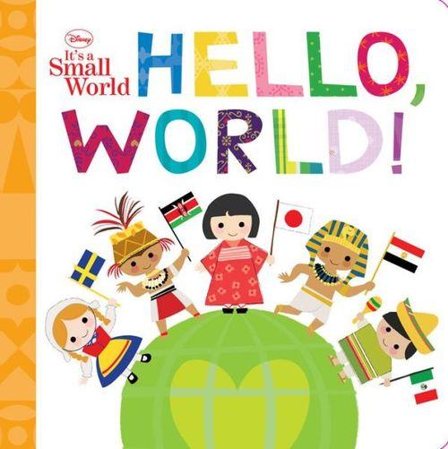 Disney It's A Small World: Hello, World! book