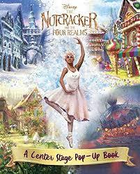 Disney The Nutcracker and the Four Realms: A Center Stage Pop-Up Book book