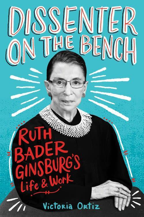 Dissenter on the Bench: Ruth Bader Ginsburg's Life and Work book