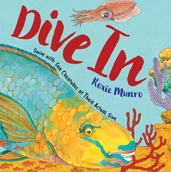 Dive in: Swim with Sea Creatures at Their Actual Size book