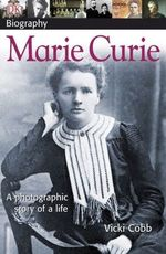 DK Biography: Marie Curie: A Photographic Story of a Life book