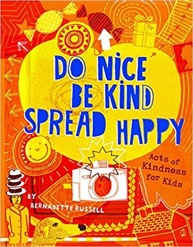 Do Nice, Be Kind, Spread Happy book