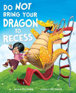 Do Not Bring Your Dragon to Recess book