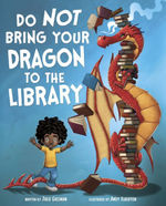 Do Not Bring Your Dragon to the Library book