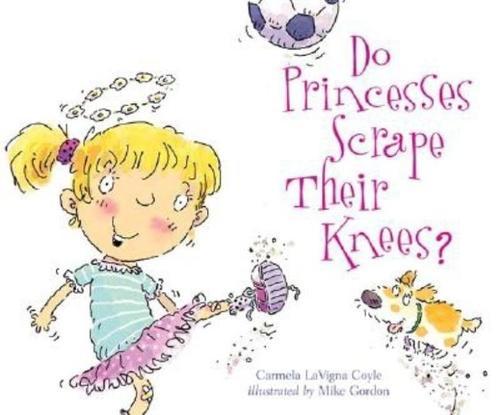 Do Princesses Scrape Their Knees? book