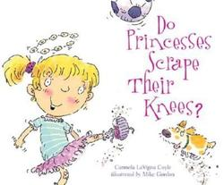 Do Princesses Scrape Their Knees? book