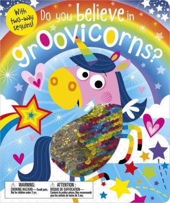 Do You Believe in Groovicorns? book