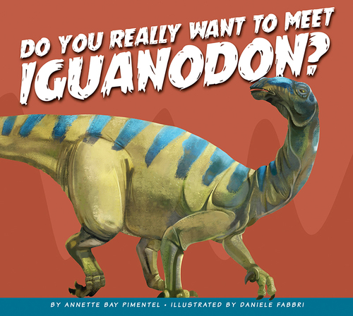 Do You Really Want to Meet Iguanodon? book
