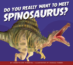 Do You Really Want to Meet Spinosaurus? book