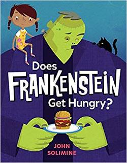 Does Frankenstein Get Hungry? book