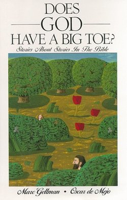 Does God Have a Big Toe?: Stories About Stories in the Bible book