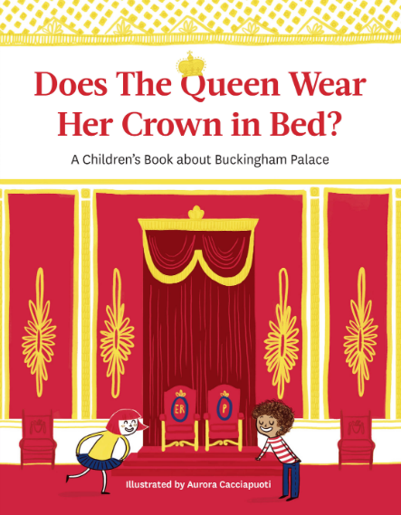 Does the Queen Wear Her Crown to Bed? book