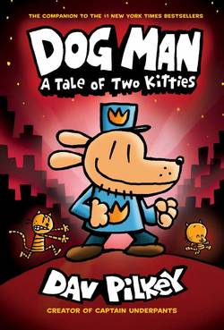 Dog Man: A Tale of Two Kitties book