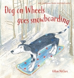 Dog on Wheels Goes Snowboarding book