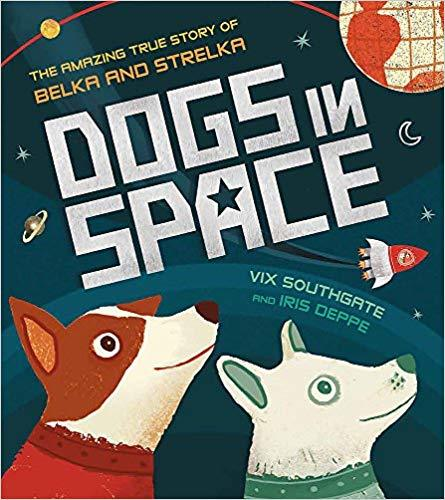 Dogs in Space: The Amazing True Story of Belka and Strelka book