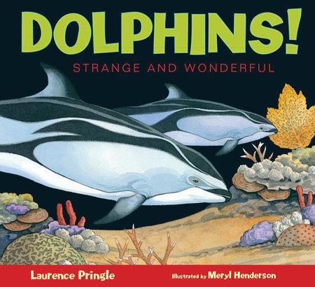 Dolphins!: Strange and Wonderful book