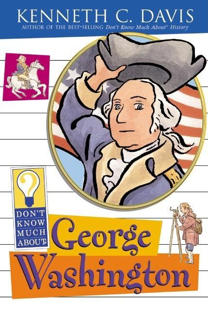 Don't Know Much About George Washington book