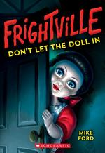 Don't Let the Doll in (Frightville #1), Volume 1 book