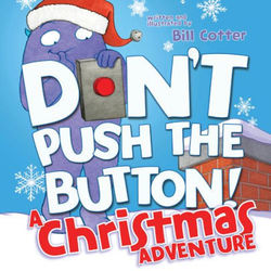 Don't Push the Button! A Christmas Adventure book