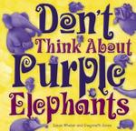 Don't Think About Purple Elephants book