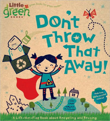 Don't Throw That Away! book