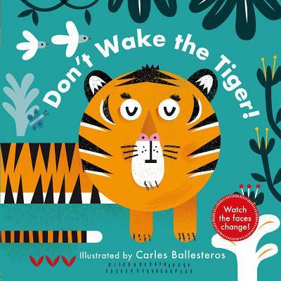 Don't Wake the Tiger! (a Changing Faces Book) book